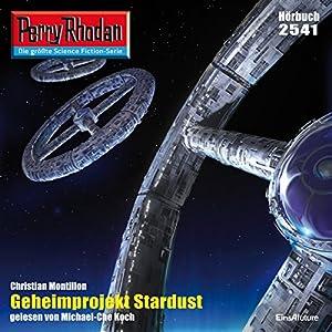 Geheimprojekt Stardust (Perry Rhodan 2541) Hörbuch