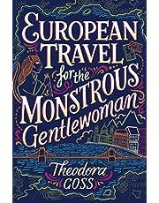 European Travel for the Monstrous Gentlewoman (Volume 2)