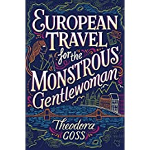 European Travel for the Monstrous Gentlewoman (The Extraordinary Adventures of the Athena Club)