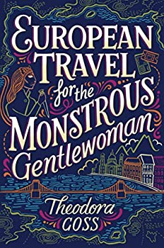 European Travel for the Monstrous Gentlewoman (The Extraordinary Adventures of the Athena Club Book 2) Kindle Edition by Theodora Goss (Author) Book 2 of 2 in The Extraordinary Adventures of the Athena Club