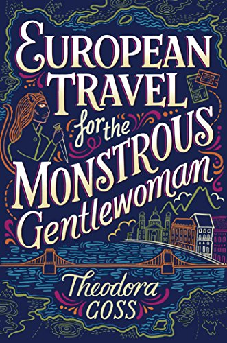 European Travel for the Monstrous Gentlewoman (The Extraordinary Adventures of the Athena Club Book 2) -