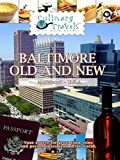 Culinary Travels - Baltimore - Old and New