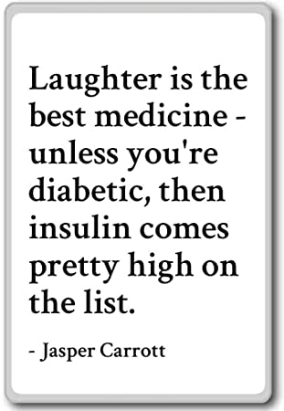 Amazoncom Laughter Is The Best Medicine Unless Your Jasper