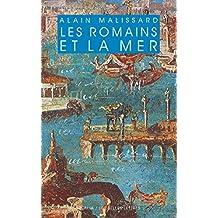Les Romains et la mer (Realia t. 27) (French Edition)