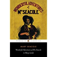 The Wonderful Adventures of Mrs Seacole in Many Lands (Penguin Classics)