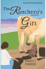 The Ranchero's Gift: Land of Promise 1.5 Paperback