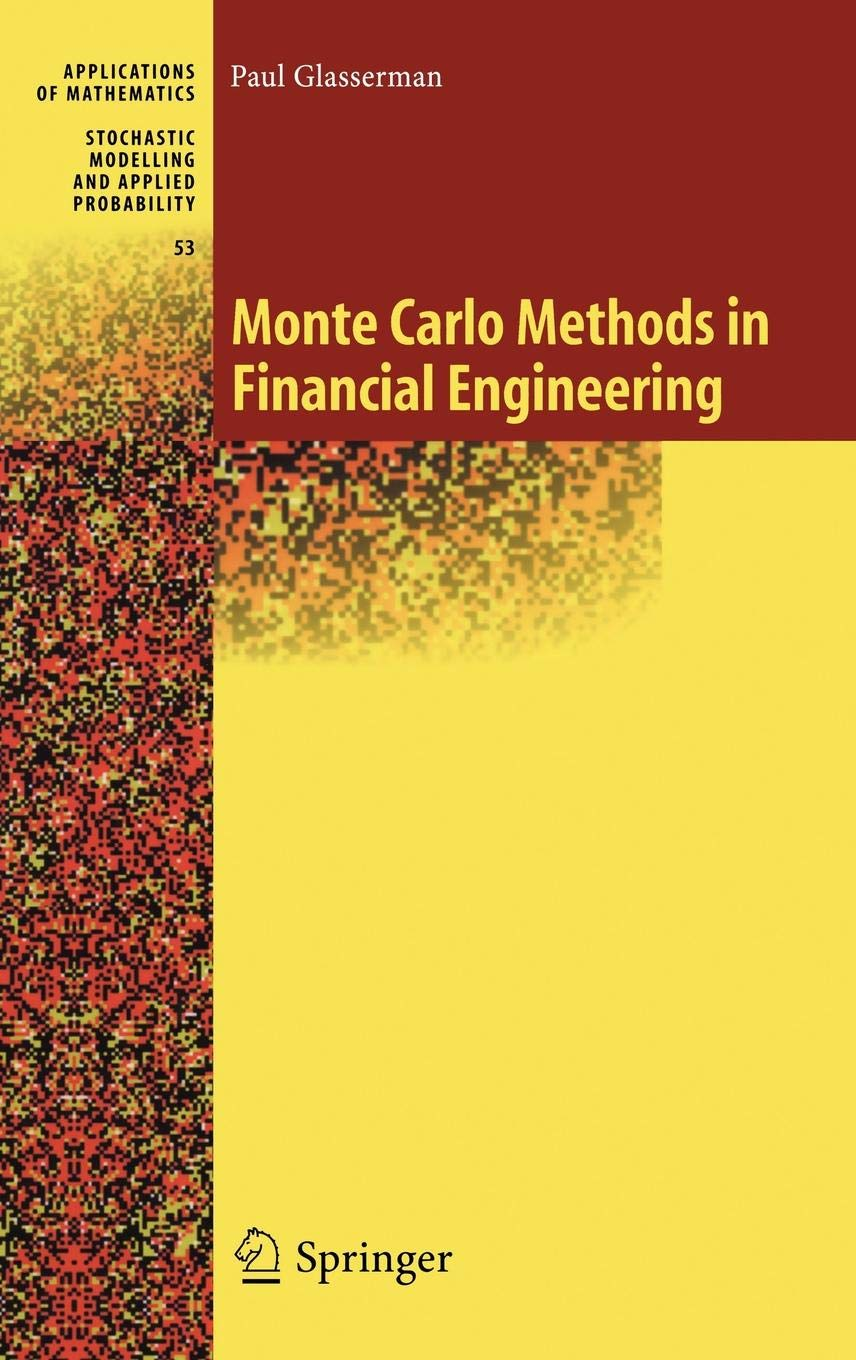 Monte Carlo Methods In Financial Engineering  Stochastic Modelling And Applied Probability  53  Band 53