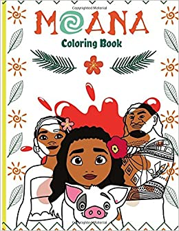 Disney Moana Coloring Book For Kids And Adults Of All Ages Arthur Noel 9781546491590 Amazon Books