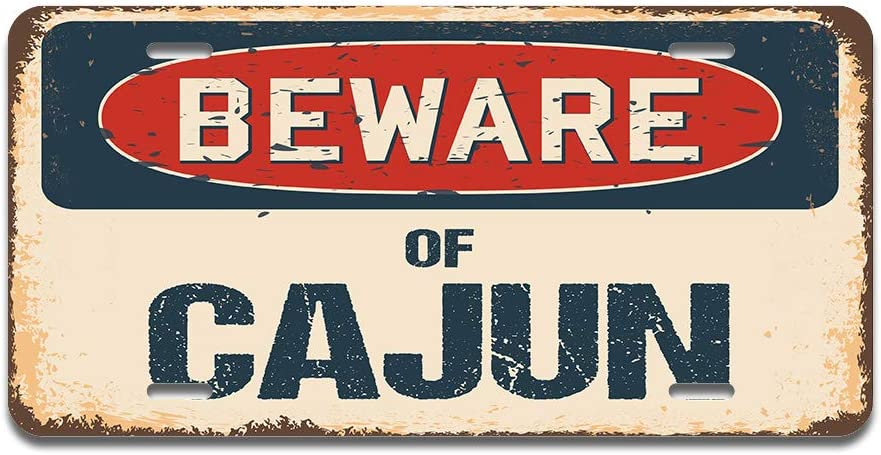 """SignMission Beware of Cajun Aluminum License Plate 12"""" X 6"""" Fits Any Car, Truck, SUV, RV, or Trailer 