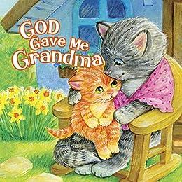 God Gave Me Grandma by [Kennedy, Pamela, B&H Kids Editorial Staff]