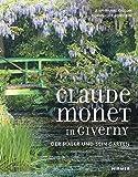 Claude Monet in Giverny: Der Maler und sein Garten
