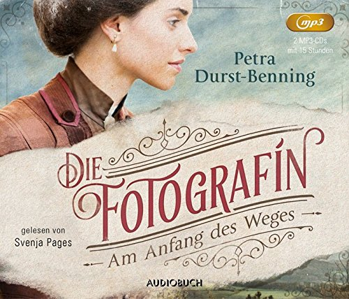 Die Fotografin - Am Anfang des Weges (Fotografinnen-Saga 1, ungekürzte Lesung auf 2 MP3-CDs)