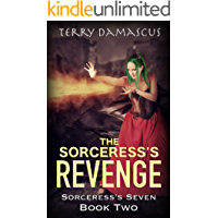 The Sorceress's Revenge: A Reverse Harem Fantasy Romance (Book Two of the Sorceress's Seven Trilogy)