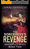 The Sorceress's Revenge: A Reverse Harem Fantasy Romance (Book Two of the Sorceress's Seven Trilogy)