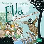 Ella und das Abenteuer im Wald | Timo Parvela