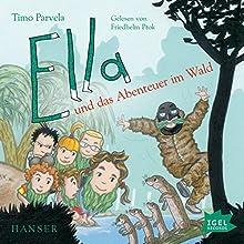 Ella und das Abenteuer im Wald Hörbuch von Timo Parvela Gesprochen von: Friedhelm Ptok