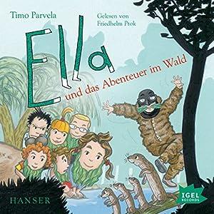 Ella und das Abenteuer im Wald Hörbuch