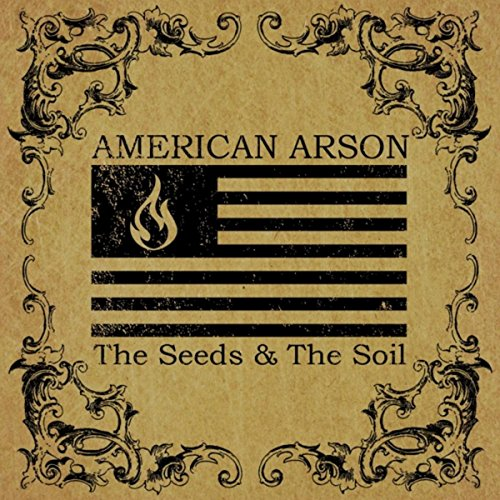 The seeds the soil by american arson on amazon music for American soil