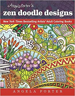 amazoncom angela porters zen doodle designs new york times bestselling artists adult coloring books 9781944686024 angela porter books - Doodle Coloring Book