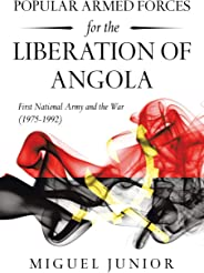 Popular Armed Forces for the Liberation of Angola: First National Army and the War (1975-1992)