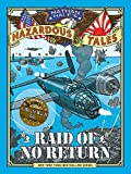 #7: Raid of No Return (Nathan Hale's Hazardous Tales #7): A World War II Tale of the Doolittle Raid
