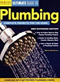 Ultimate Guide to Plumbing: Complete Projects for the Home (Creative Homeowner Ultimate Guide To. . .)