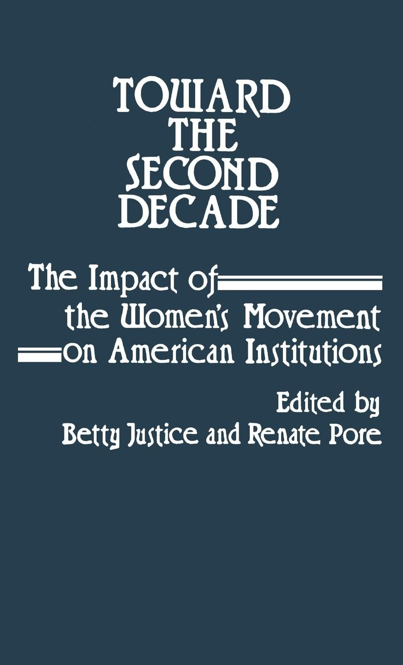 Toward the Second Decade: The Impact of the Women's Movement on American Institutions (Benjamin Franklin Lectures of the University of Pennsylvania)