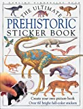 The Ultimate Prehistoric Sticker Book, Dorling Kindersley Publishing Staff, 1564585611