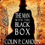 The Man with the Black Box | Colin P. Cahoon