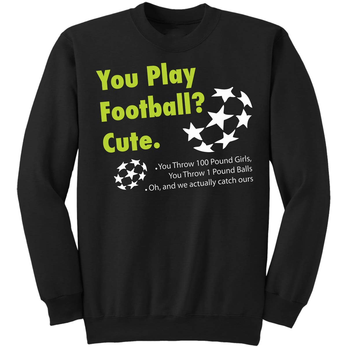 You Play Football Cute Ch Sweatshirt Cheerleader