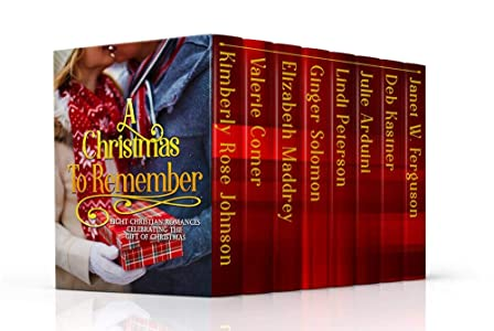 A Christmas to Remember: Eight Christian Romances Celebrating the Gift of Christmas
