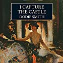 I Capture the Castle Audiobook by Dodie Smith Narrated by Jenny Agutter