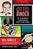 img - for Otto Binder: The Life and Work of a Comic Book and Science Fiction Visionary book / textbook / text book