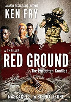 Red Ground: The Forgotten Conflict: A Blood Diamonds Thriller by [Fry, Ken]