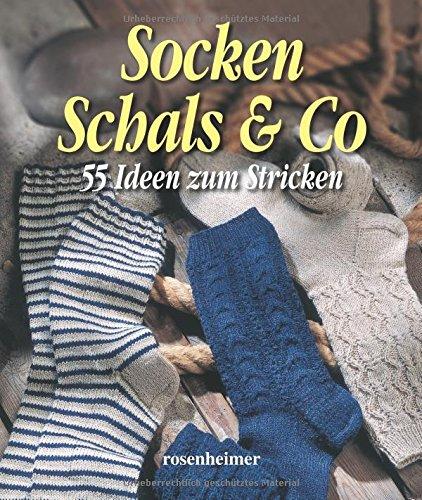 Socken Schals & Co - 55 Ideen zum Stricken