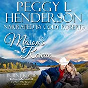 Mason's Rescue: Burnt River, Book 6 | Peggy L Henderson