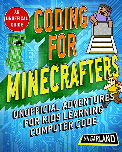 Pdf Teen Coding for Minecrafters: Unofficial Adventures for Kids Learning Computer Code