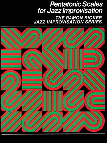 - Pentatonic Scales for Jazz Improvisation (The Ramon Ricker Jazz Improvisation)