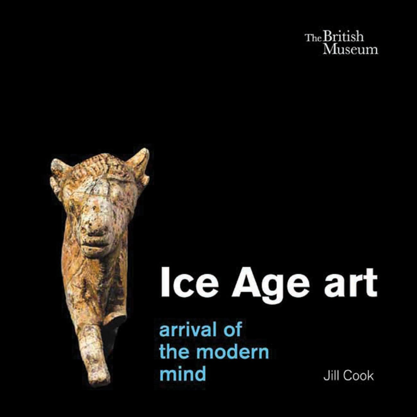 Ice Age Art Arrival Of The Modern Mind