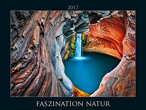 faszination-natur-2017-fascinating-nature-bildkalender-quer-56-x-42-landschaftskalender