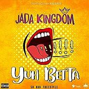 Yuh Betta (50 Bag Freestyle) [Explicit]
