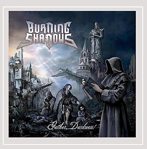 Burning Shadows: Gather Darkness! (Audio CD)