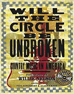 Will the circle be unbroken country music in america paul will the circle be unbroken country music in america paul kingsbury alanna nash 9780756623524 amazon books fandeluxe Image collections