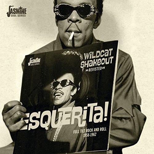 Esquerita - Wildcat Shakeout Revisited - Full Tilt Rock And Roll 1958-1962 [ORIGINAL RECORDINGS REMASTERED]
