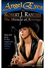 The Miracle of Revenge (Angel Eyes Book 1) Kindle Edition