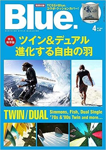 Blue. (ブルー) 2017年4月号 Vol.64