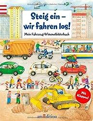 Steig ein - wir fahren los!: Mein Fahrzeug-Wimmelbilderbuch