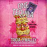 One Tequila: Althea Rose Series, Book 1 | Tricia O'Malley