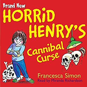 Horrid Henry's Cannibal Curse Audiobook
