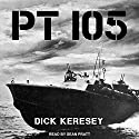 PT 105 Audiobook by Dick Keresey Narrated by Sean Pratt